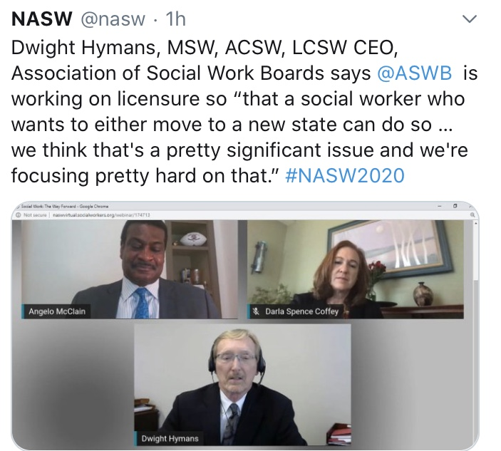 """Tweet from the National Association of Social Workers that includes a photo of Angelo McClain, Darla Spence-Coffey, and Dwight Hymans. The tweet reads """"Dwight Hymans, MSW, ACSW, LCSW, CEO, Association of Social Work Boards says ASWB is working on licensure so 'that a social worker who wants to either move to a new state can do so...we think that's a pretty significant issue and we're focusing pretty hard on that."""" #NASW2020"""